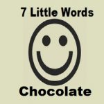 7 Little Words Chocolate Level 1 Answers