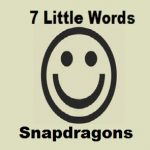 7 Little Words Snapdragons Level 1 Answers